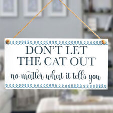 Don't Let The Cat Out No Matter What It Tells You - Keep Indoor Cat Sign Gifts