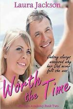 NEW Worth the Time (Waltham Academy) by Laura Jackson