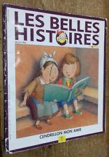 Les Belles Histoires de Pomme d'Api n°319: Cendrillon mon amie