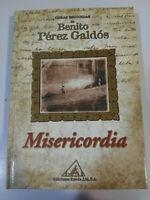 BENITO PEREZ GALDOS - MISERICORDIA - LIBRO TAPA DURA EDICIONES RUEDA 2001