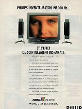 Publicité 1992  Téléviseur PHILIPS invente MATCHLINE 100 Hz