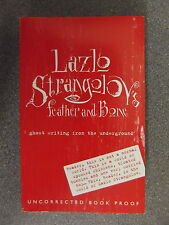 Feather And Bone by Lazlo Strangolov *Uncorrected Proof* P/B Pub.Walker