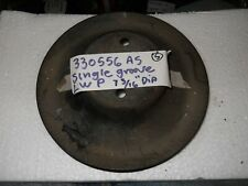 ORIGINAL GM WATER PUMP PULLEY SB AND BB CHEVY CAMARO, NOVA, CHEVELLE  330556 AS