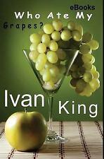 Ebooks, Free Ebooks, Ebooks for Kindle: Ebooks : Who Ate My Grapes? [Free...
