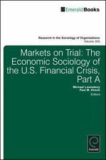Markets on Trial: Pt. A: The Economic Sociology of the U.S. Financial Crisis (Re