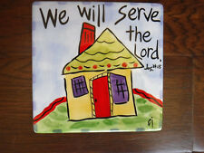 "New, Tile Trivet ""We Will Serve the Lord"" 6""x6"""