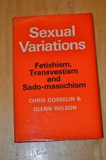 Sexual Variations: Fetishism, Transvestism and Sado-masochism