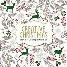 Creative Christmas: The Gift of Colouring for Grown-Ups by Michael O'Mara Books