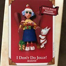 Hallmark Keepsake Maxine I Dont Do Jolly Christmas Talking Motion Ornament New