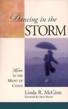 Dancing in the Storm: Hope in the Midst of Chaos, McGinn, Linda R., 0800756967,
