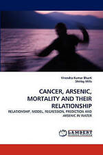 CANCER, ARSENIC, MORTALITY AND THEIR RELATIONSHIP: RELATIONSHIP, MODEL, REGRESSI
