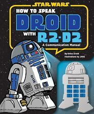 How to Speak Droid with R2-D2 : A Communication Manual by Urma Droid (2013, Hard