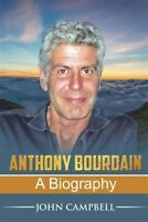Anthony Bourdain: A Biography, Brand New, Free shipping