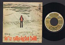 "7"" PETER BEWLEY IT'S ALLRIGHT BILL / SMILE AGAIN 1973 BLA BLA LABEL ITALY PROG"