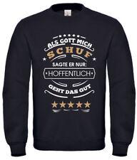 Pullover Sweatshirt Als Gott mich schuf Unisex Herren Damen Geschenk Spruch