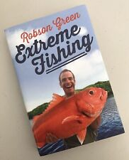 Extreme Fishing: First Fishing Book by Robson Green (Hardcover, 2013)
