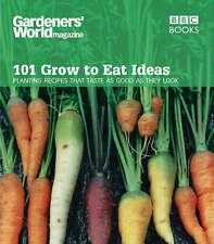 """AS NEW"" Gardeners' World 101 - Grow to Eat Ideas: Planting recipes that taste a"
