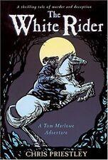 The White Rider (Tom Marlowe Adventure) By Chris Priestley