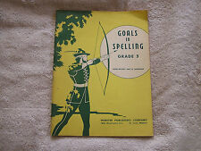 Goals in Spelling Rose Wickey May B. Lambader 1943