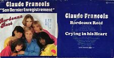 DISCO 45 GIRI    CLAUDE FRANÇOIS ‎– BORDEAUX ROSÉ // CRYING IN HIS HEART