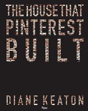 The House That Pinterest Built by Diane Keaton (2017, Hardcover)