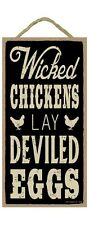 """WICKED CHICKENS LAY DEVILED EGGS Primitive Wood Hanging Sign 5"""" x 10"""""""