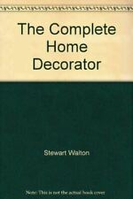 Stewart Walton, The Complete Home Decorator, Like New, Hardcover