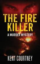 The Fire Killer: A Murder Mystery (Paperback or Softback)