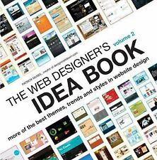 The Web Designer's Idea Book. Volume 2: Best Website Design Themes Trends Styles