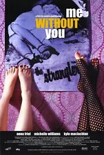 ME WITHOUT YOU Movie POSTER 27x40 Anna Friel Michelle Williams Oliver Milburn