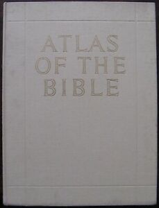 Atlas of the Bible. Translated and Edited by Joyce M. H. Reid. 1965
