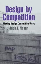 Environment and Behavior: Design by Competition : Making Design Competition...