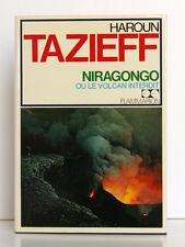 Niragongo ou le volcan interdit Illustr. BICHET Haroun TAZIEFF Flammarion 1975