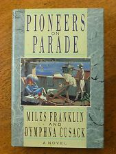 Pioneers on Parade - Miles Franklin & Dymphna Cusack (HC/DJ, 1988)