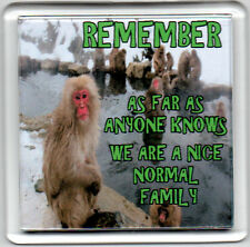 FRIDGE MAGNET Quotes Saying Gift Present Novelty Funny NICE NORMAL FAMILY