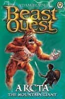 Arcta the Mountain Giant: Series 1 Book 3 (Beast Quest), Blade, Adam, Very Good