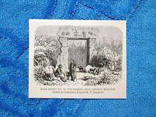 Gravure Année 1861 - Porte antique sur la voie romaine entre Lamas et Kannideli