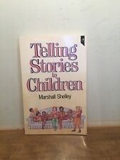 Telling Stories to Children by Shelley, Marshall Paperback, 1990 1st Edition