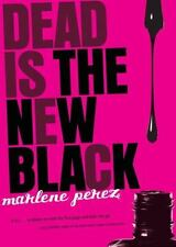 Dead Is the New Black by Perez, Marlene, Good Book