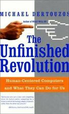 The Unfinished Revolution: Human-Centered Computers and What They Can Do For Us,