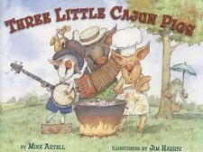 Three Little Cajun Pigs: By Mike Artell