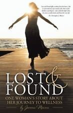 Lost and Found : One Woman's Story about Her Journey to Wellness by Jemma...
