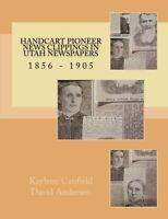 Handcart Pioneer News Clippings in Utah Newspapers: 1856 - 1905