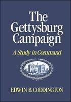 The Gettysburg Campaign: A Study in Command by Coddington, Edwin B.