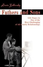 Fathers and Sons : Life Stages in One of the Most Challenging of all Family...