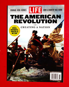 Life Magazine SPECIAL BOOK 2021 The American Revolution Creating a Nation Heroes