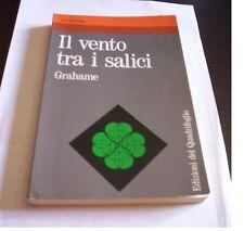 IL VENTO TRA I SALICI Grahame 1990 ed. Quadrifoglio