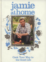 Jamie at home: cook your way to the good life by Jamie Oliver (Hardback)