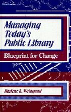 Managing Todays Public Library: Blueprint for Cha