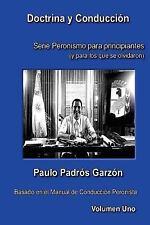 Peronismo para Principiantes, (y para Los Que Se Olvidaron): Doctrina y...